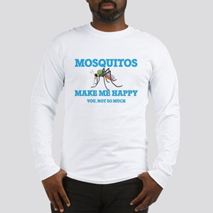 Mosquitos Make Me Happy Long Sleeve T-Shirt