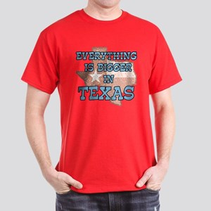 Everything is Bigger in Texas Dark T-Shirt