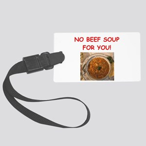 beef soup Luggage Tag