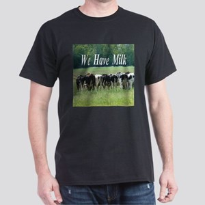 We Have Milk T-Shirt