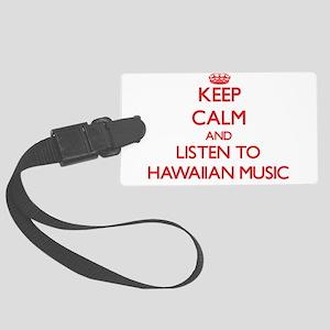 Keep calm and listen to HAWAIIAN MUSIC Luggage Tag