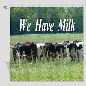 We Have Milk Shower Curtain