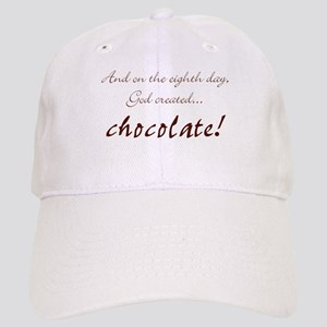 And on the 8th day God created chocolate Cap