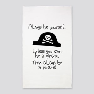 Always Be Yourself, Unless You Can Be A Pirate 3'x