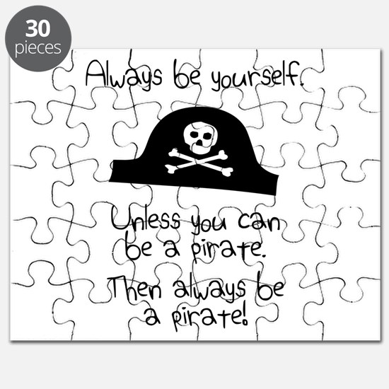 Always Be Yourself, Unless You Can Be A Pirate Puz