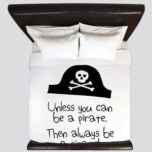 Always Be Yourself, Unless You Can Be A Pirate Kin