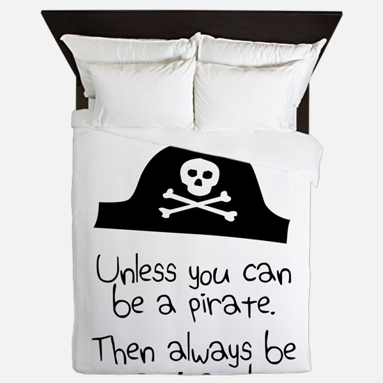 Always Be Yourself, Unless You Can Be A Pirate Que