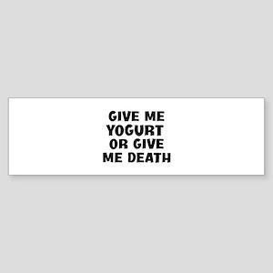 Give me Yogurt Bumper Sticker