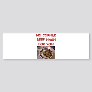 corned beef HASH Bumper Sticker