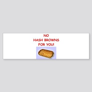 hash browns Bumper Sticker
