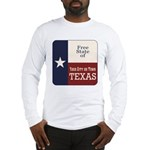 Free State of Texas Long Sleeve T-Shirt