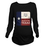 Free State of Texas Long Sleeve Maternity T-Shirt