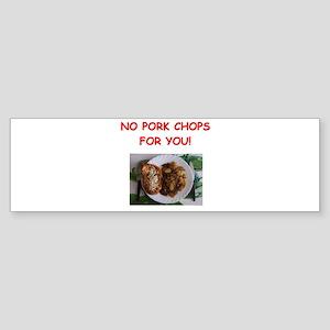 pork chops Bumper Sticker