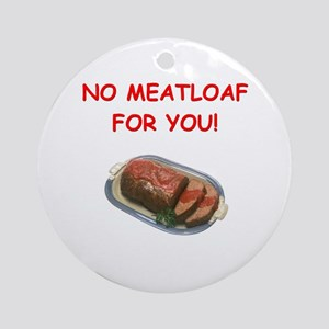 Meatloaf (round) Round Ornament