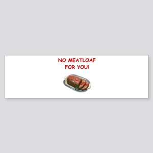 meatloaf Bumper Sticker