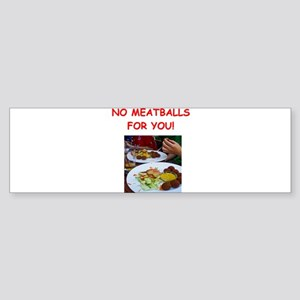 meatballs Bumper Sticker