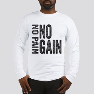 No Pain No gain Long Sleeve T-Shirt