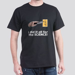 I did it all for the science T-Shirt