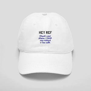 Hey Ref check your phone Baseball Cap