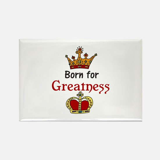 Born For Greatness Magnets