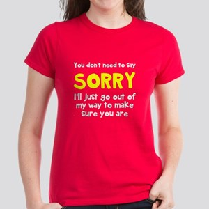 You dont need to say sorry T-Shirt