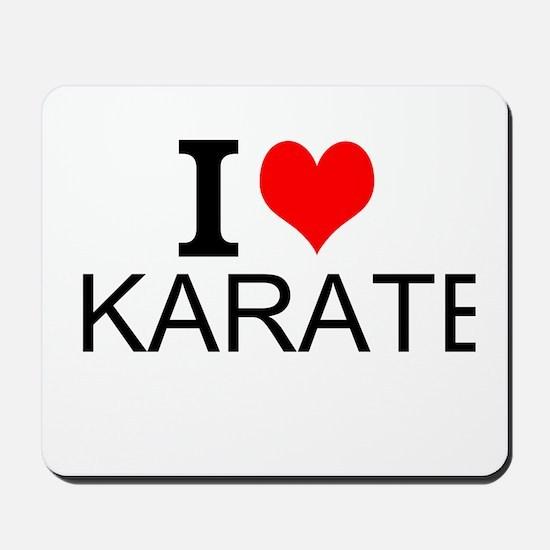 I Love Karate Mousepad