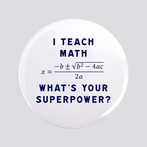 "I Teach Math / What's Your Superpower? 3.5"" Button"