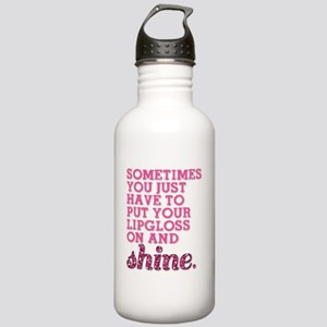 Put your lipgloss on and SHINE! Water Bottle