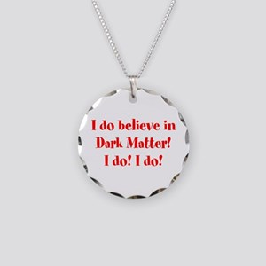 Believe in Dark Matter! Necklace Circle Charm
