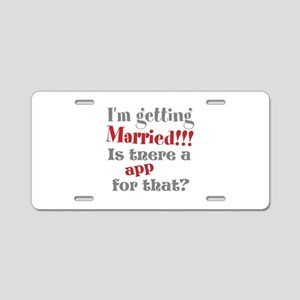 I'm Getting Married Aluminum License Plate