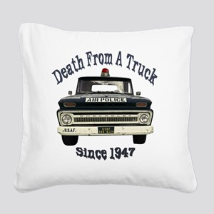 Death From A Truck Since 1947 Square Canvas Pillow