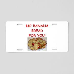 banana bread Aluminum License Plate