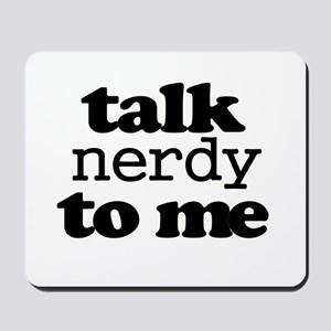 Talk Nerdy To Me Mousepad