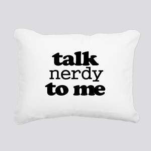 Talk Nerdy To Me Rectangular Canvas Pillow