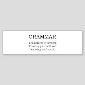 grammar knowing your shit Bumper Sticker