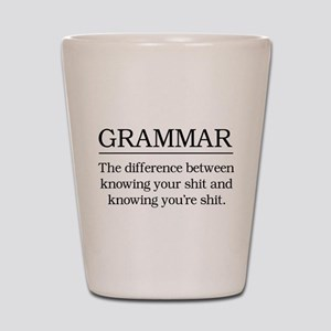grammar knowing your shit Shot Glass