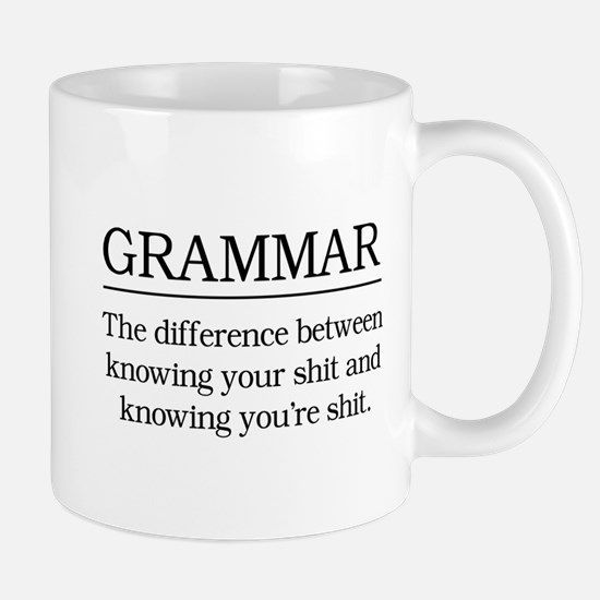 grammar knowing your shit Mugs
