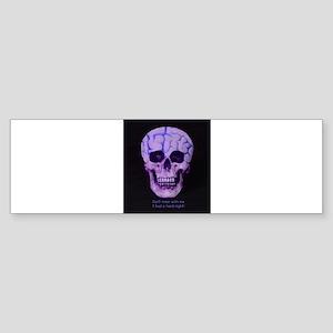 Skull hard night Bumper Sticker