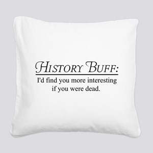 History buff Square Canvas Pillow