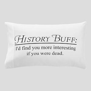 History buff Pillow Case