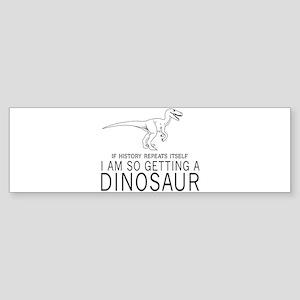 history repeats dinosaur Bumper Sticker