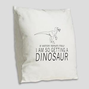 history repeats dinosaur Burlap Throw Pillow
