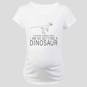 history repeats dinosaur Maternity T-Shirt