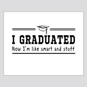 Graduated, now im smart Posters