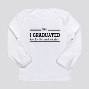 Graduated, now im smart Long Sleeve T-Shirt