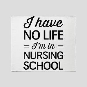 No life in nursing school Throw Blanket
