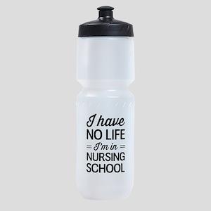 No life in nursing school Sports Bottle