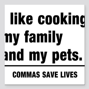 "Commas save lives Square Car Magnet 3"" x 3"""