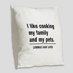 Commas save lives Burlap Throw Pillow