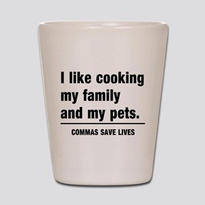 Commas save lives Shot Glass
